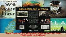 PDF Download  Drag Racing Fuel Altereds Photo Archive From Flatheads to Outlaws Read Online