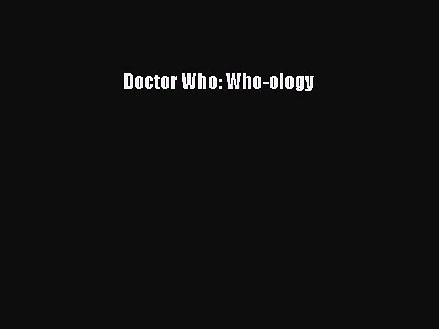 Doctor Who: Who-ology [Download] Online