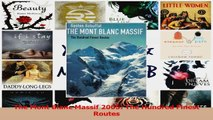 PDF Download  The Mont Blanc Massif 2005 The Hundred Finest Routes PDF Online