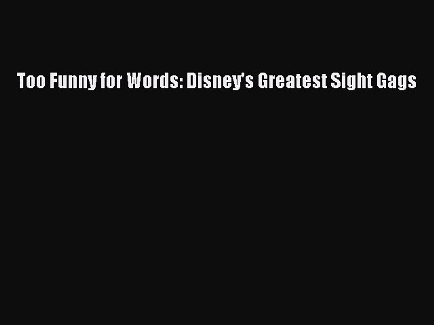 Download Too Funny for Words: Disney's Greatest Sight Gags Ebook Free