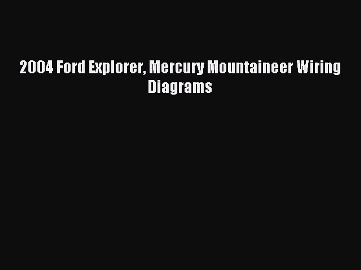 Pdf Download 2004 Ford Explorer Mercury Mountaineer Wiring Diagrams Download Full Ebook Video Dailymotion