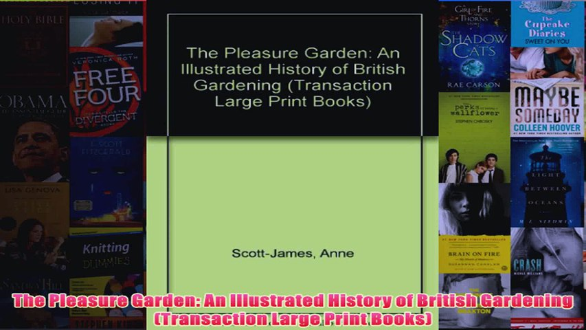 The Pleasure Garden An Illustrated History of British Gardening Transaction Large Print