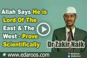 Allah Says He is Lord Of The East & The West - Prove Scientifically - Dr Zakir Naik