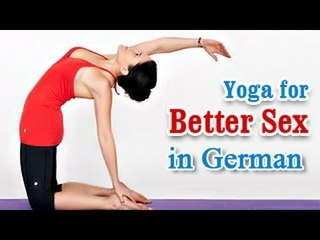 Yoga for Better Sex - Healthy Relationship and Diet Tips in German