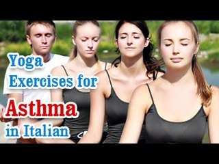 Yoga Exercises for Asthma - Breathing difficulty, Treatment & Diet Tips in Italian