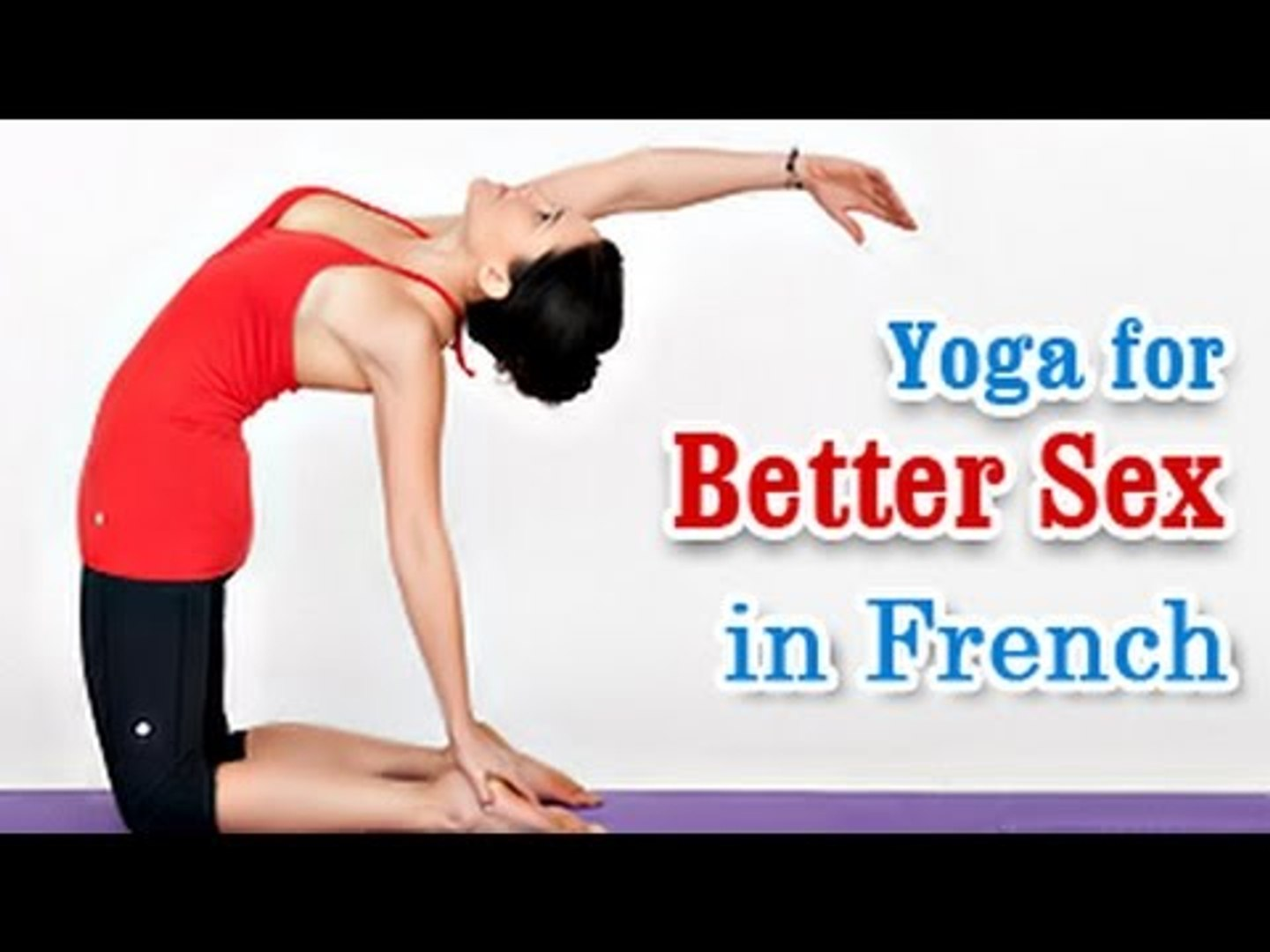 Yoga For Sex - Increase Sex Power In French