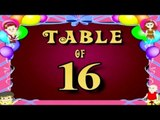 Learn Multiplication Table Of Sixteen - 16 x 1 = 16 | 16 Times Tables | Fun & Learn Video for Kids