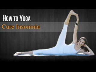 How To Do Yoga for Insomnia | Poses, Nutritional Management, Diet Chart, Yogic Healing