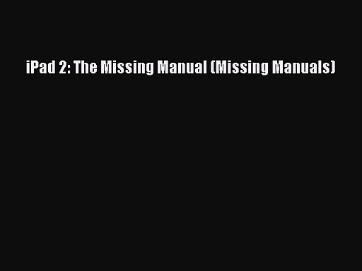 iPad 2: The Missing Manual (Missing Manuals) Read iPad 2: The Missing Manual (Missing Manuals)#