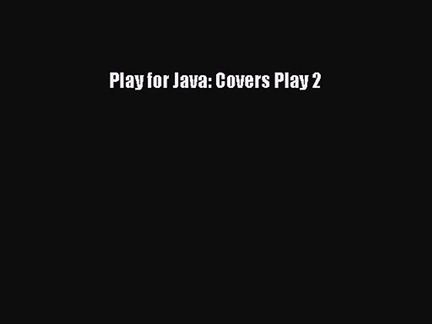 Play for Java: Covers Play 2 [PDF Download] Play for Java: Covers Play 2# [Read] Online