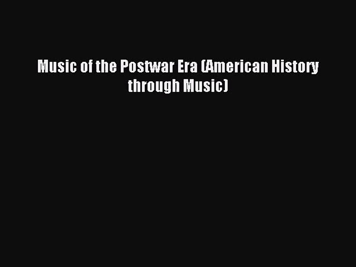 [PDF Download] Music of the Postwar Era (American History through Music) [Download] Online