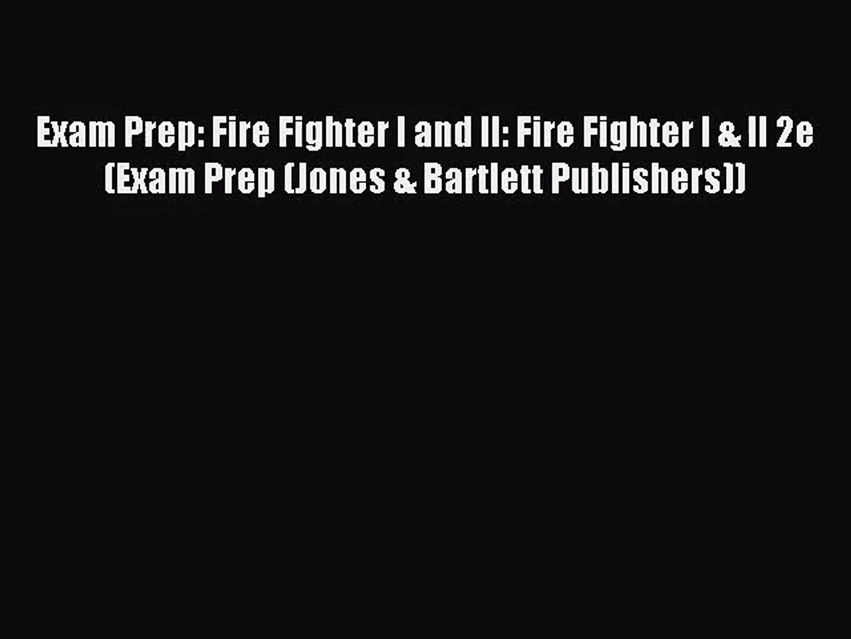 Exam Prep: Fire Fighter I and II: Fire Fighter I & II 2e (Exam Prep (Jones & Bartlett Publis