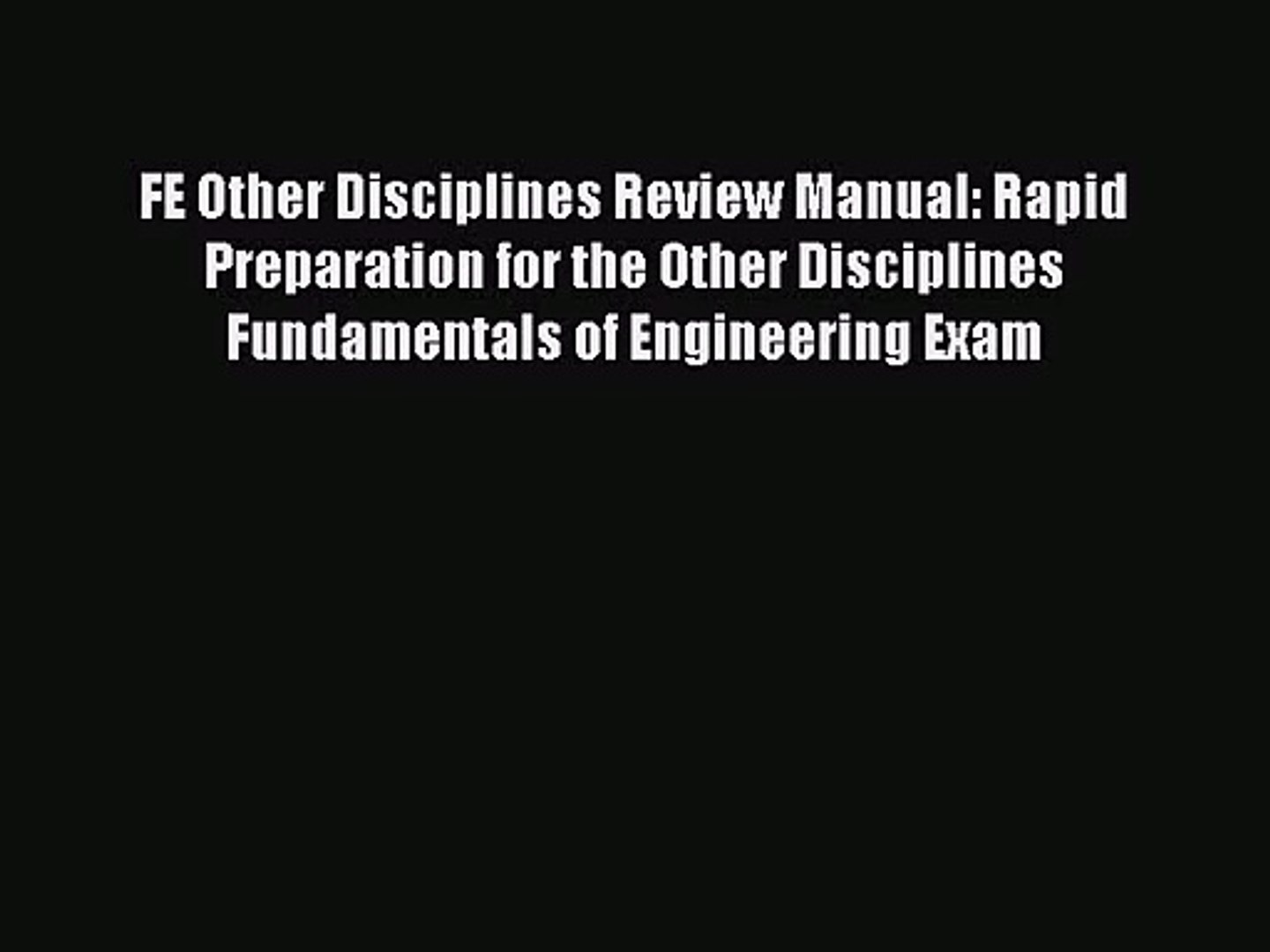 FE Other Disciplines Review Manual: Rapid Preparation for the Other Disciplines Fundamentals