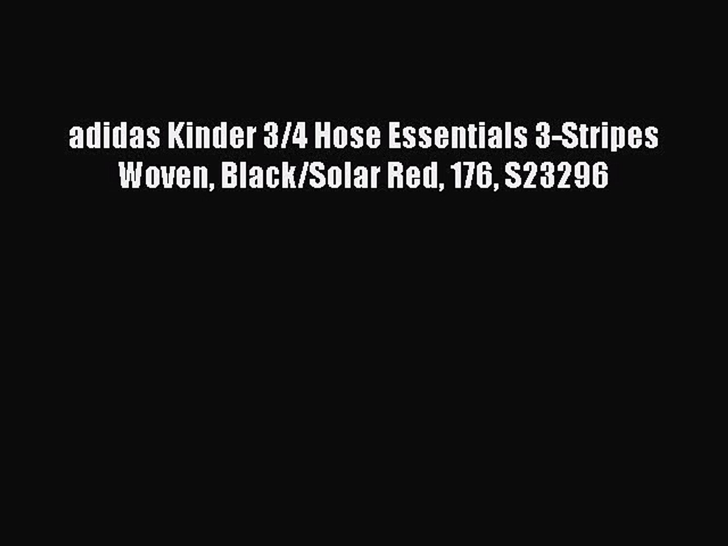 adidas Kinder 34 Hose Essentials 3 Stripes Woven BlackSolar Red 176 S23296