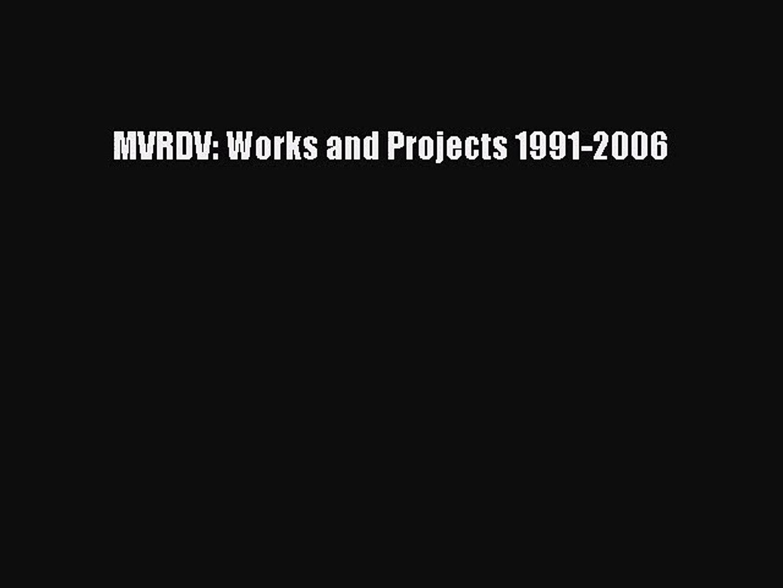 MVRDV: Works and Projects 1991-2006 [PDF Download] MVRDV: Works and Projects 1991-2006# [Download]