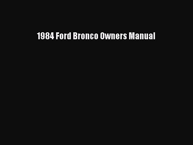PDF Download 1984 Ford Bronco Owners Manual PDF Full Ebook