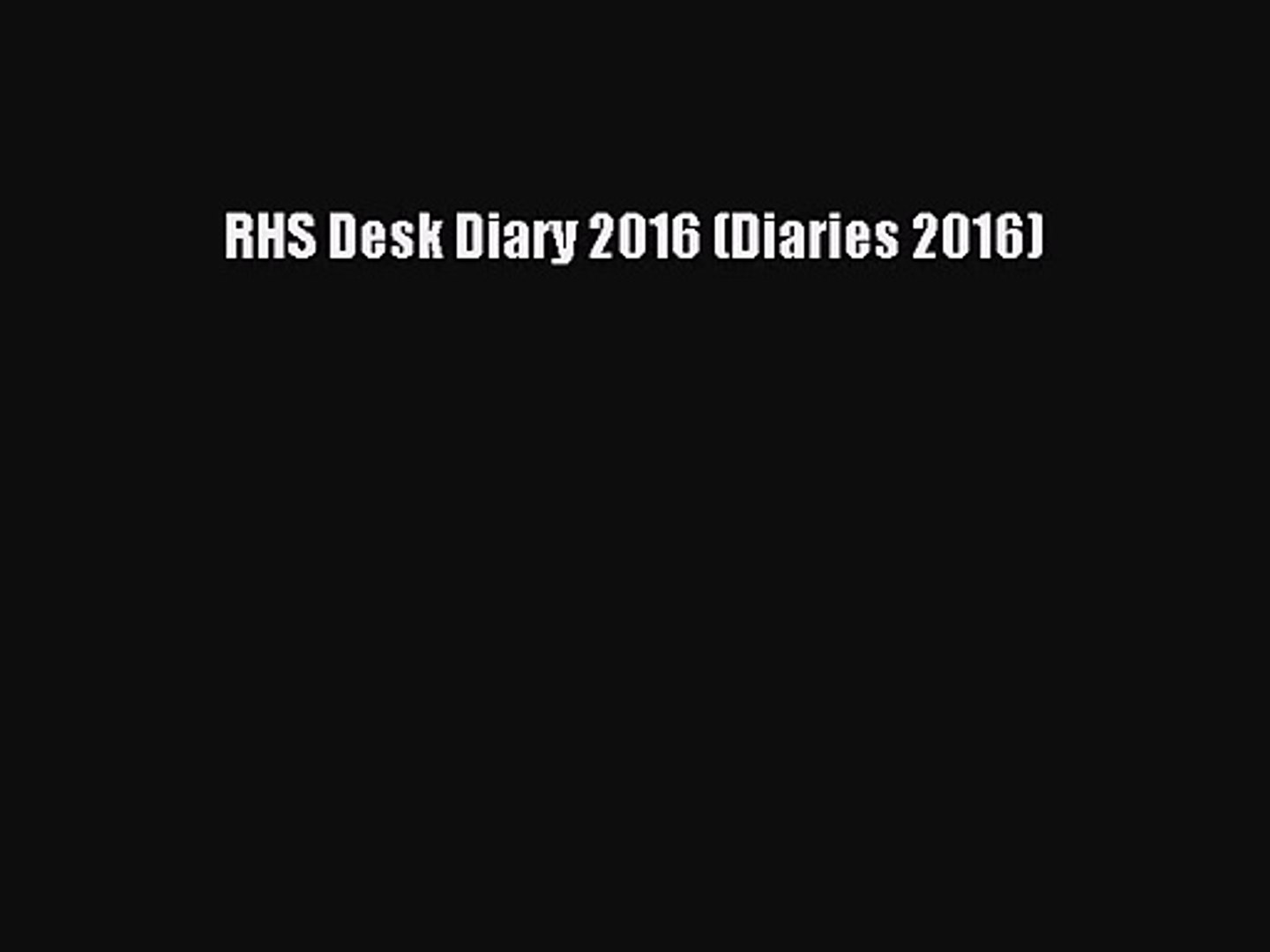 RHS Desk Diary 2016 (Diaries 2016) [PDF Download] RHS Desk Diary 2016 (Diaries 2016) [Read]