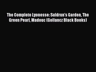 The Complete Lyonesse: Suldrun's Garden The Green Pearl Madouc (Gollancz Black Books) [Download]