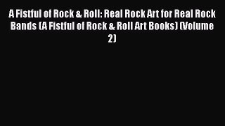 A Fistful of Rock & Roll: Real Rock Art for Real Rock Bands (A Fistful of Rock & Roll Art Books)