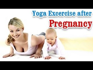 Yoga Exercises after Pregnancy - Losing Weight , Tone Up Stomach and Diet Tips in English.