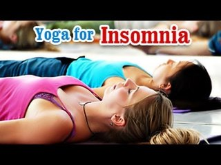 Yoga for Insomnia - Insomnia Relief, Relaxation, Restfull and Nutritional Management in English.