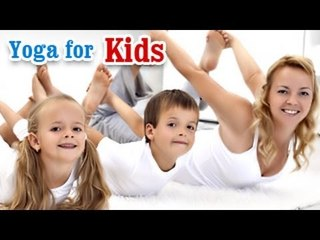 Yoga for Kids Complete Fitness - Complete Fitness for Mind, Body,and Soul in English