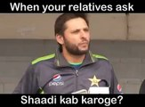 when relatives ask. when you will marry !!! ;)