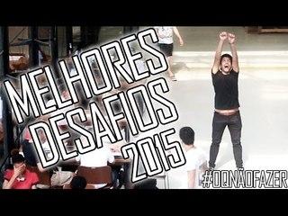 MELHORES DESAFIOS 2015 - #OQNÃOFAZER