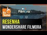Conheça um editor de vídeo bom e barato: Wondershare FIlmora
