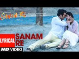 SANAM RE Title Song (LYRICAL) - Sanam Re - Pulkit Samrat, Yami Gautam, Divya Khosla Kumar_Google Brothers Attock
