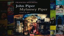 John Piper Myfanwy Piper Lives in Art
