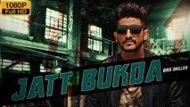 New Punjabi Songs 2016 | Jatt Bukda | Official Video [Hd] | Bikk Dhillon | Latest Punjabi Songs