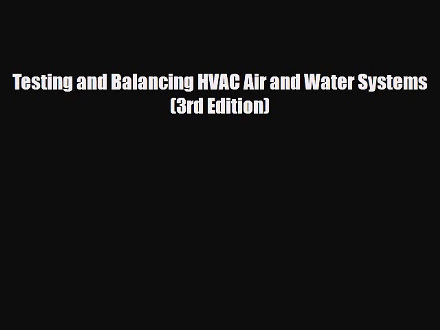 [PDF] Testing and Balancing HVAC Air and Water Systems (3rd Edition)  Download Full Ebook