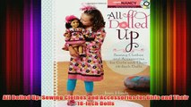 Download PDF  All Dolled Up Sewing Clothes and Accessories for Girls and Their 18Inch Dolls FULL FREE