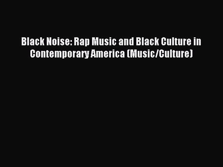 Download Black Noise: Rap Music and Black Culture in Contemporary America (Music/Culture) PDF