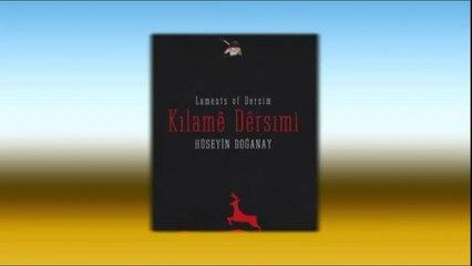 Hüseyin Doğanay - Kilamê Dêrsimî- Full Albüm