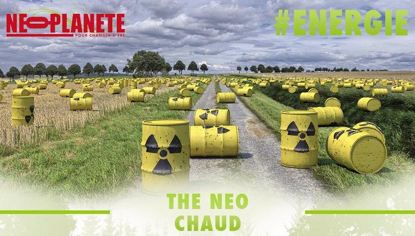 [The Neo Chaud] Que faire de nos déchets nucléaires ?