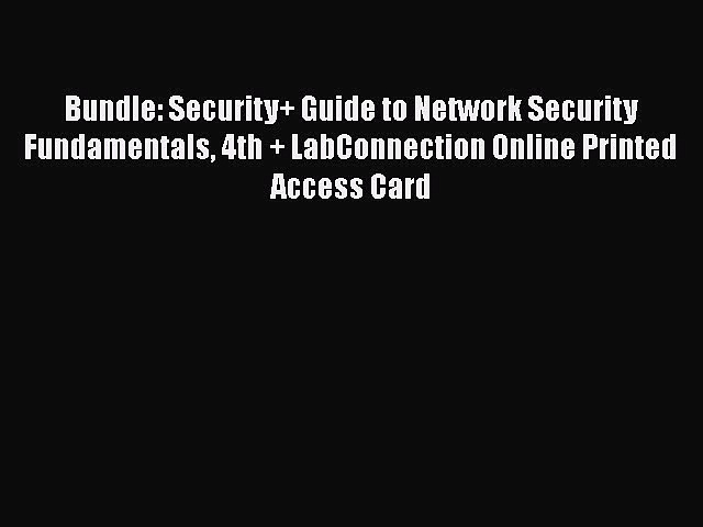 Read Bundle: Security+ Guide to Network Security Fundamentals 4th + LabConnection Online Printed
