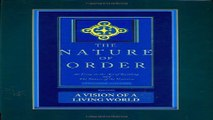 Read The Nature of Order  An Essay on the Art of Building and the Nature of the Universe  Book 3