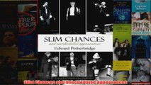 Slim Chances and Unscheduled Appearances