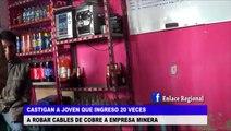 Cajamarca: Castigan a joven que ingreso 20 veces a robar cables de cobre de empresa minera