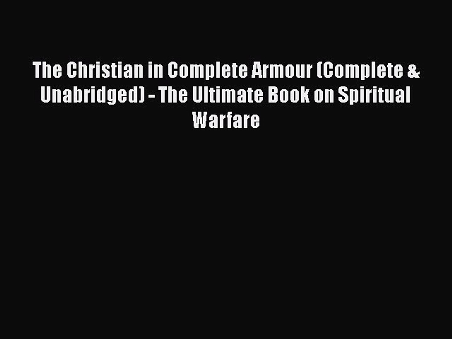 [PDF Download] The Christian in Complete Armour (Complete & Unabridged) -  The Ultimate Book