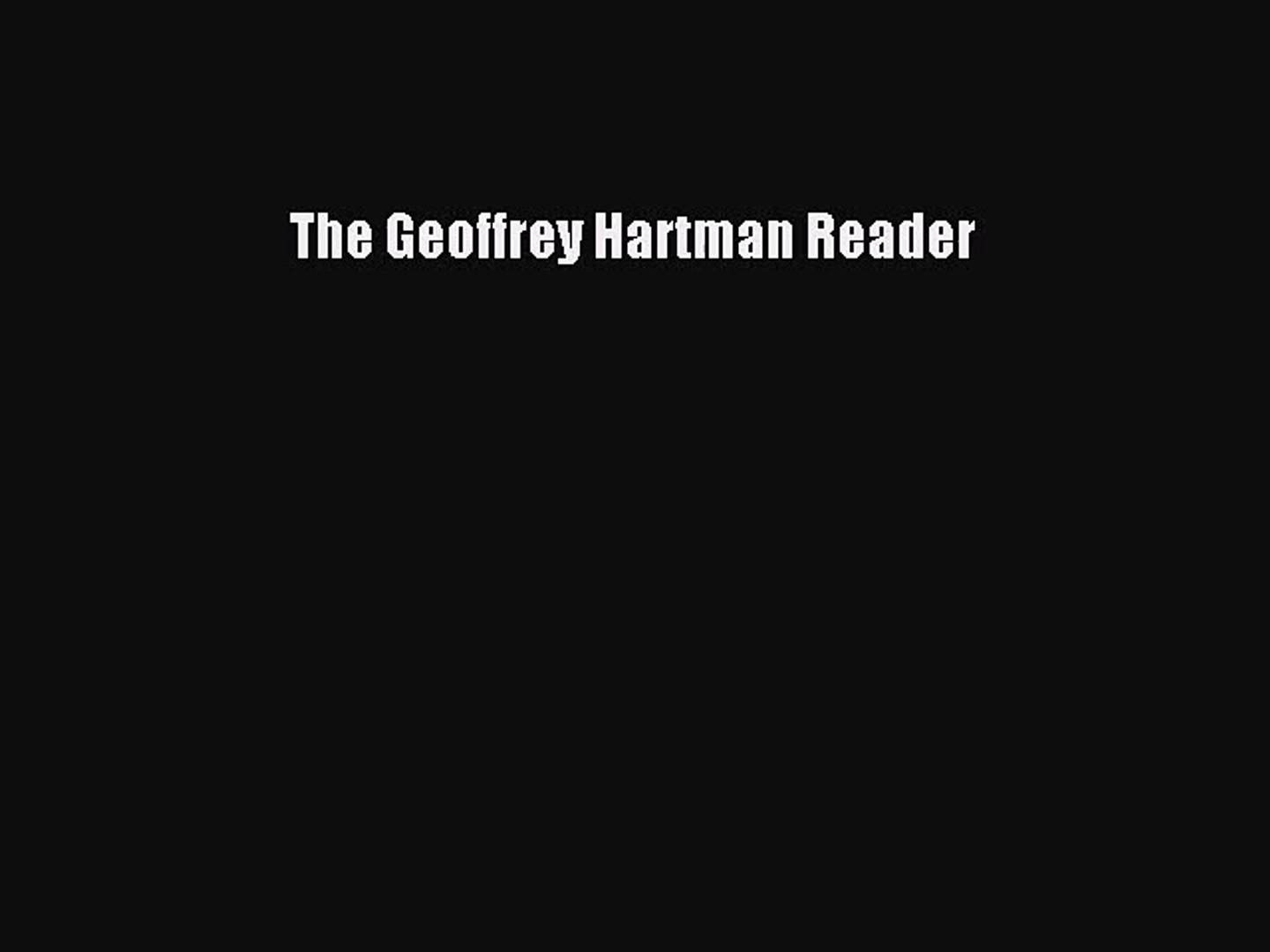 [PDF Download] The Geoffrey Hartman Reader [Read] Online