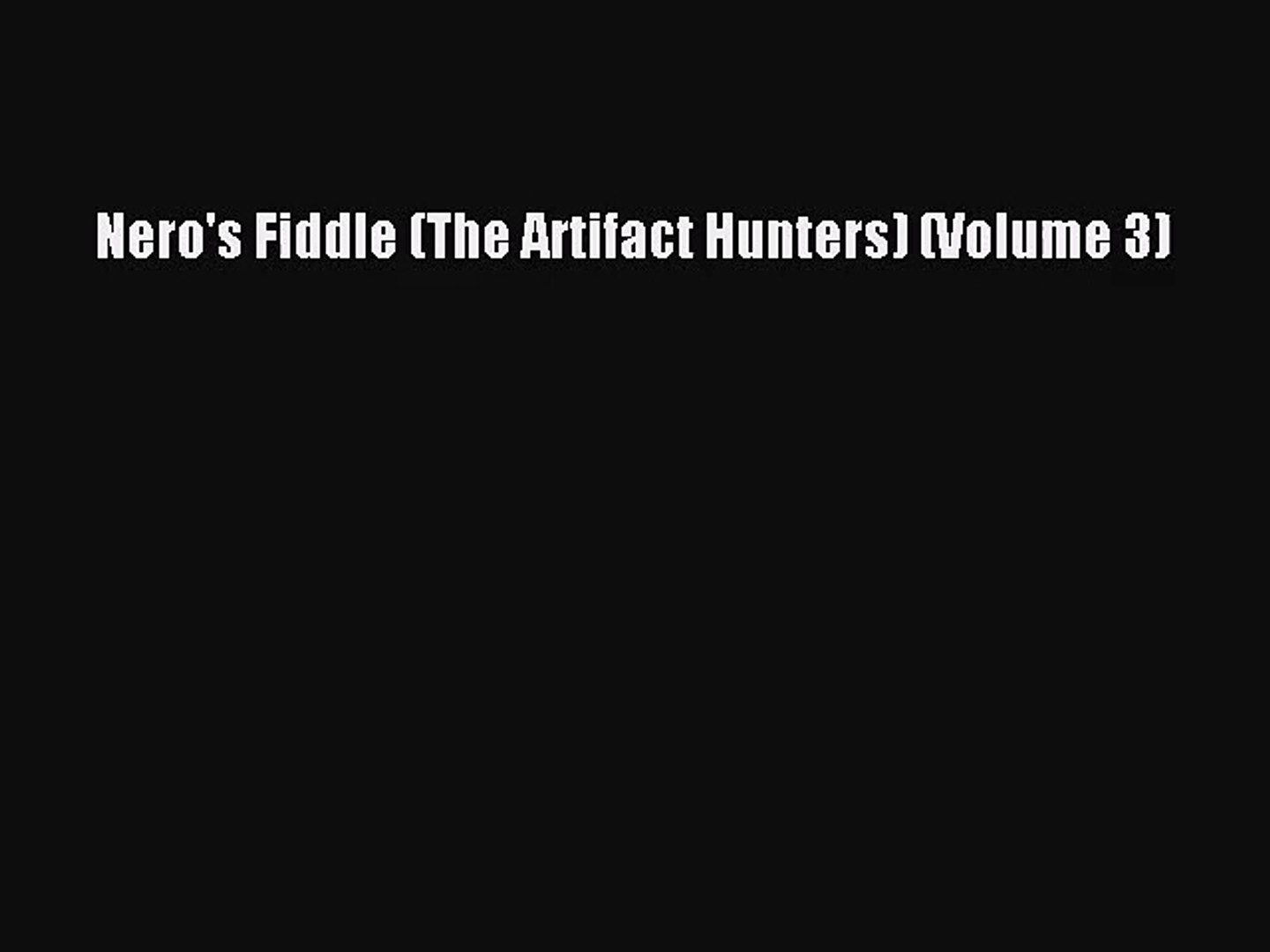 Nero's Fiddle (The Artifact Hunters) (Volume 3) [Download] Online