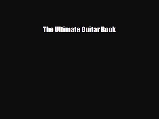PDF Download The Ultimate Guitar Book PDF Full Ebook