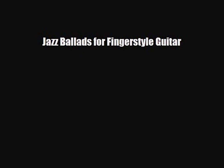 PDF Download Jazz Ballads for Fingerstyle Guitar Download Online