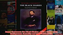 Roger Casement The Black Diaries  With a Study of His Background Sexuality and Irish