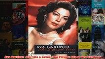 Ava Gardner  Her Life  Loves The Private Life of Ava Gardner