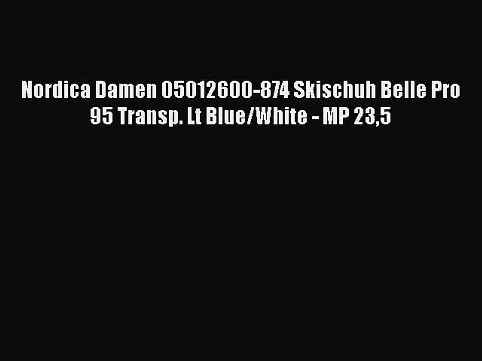 Nordica Damen 05012600 874 Skischuh Belle Pro 95 Transp. Lt BlueWhite MP 235