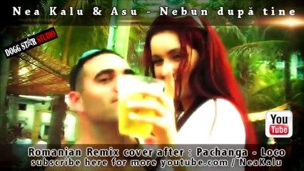 Nea Kalu & Asu - Nebun dupa tine ( Loco Remix )